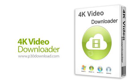 دانلود ۴K Video Downloader v4.4.8.2317 – نرم افزار دانلود ویدئو های آنلاین